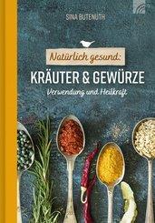 Natürlich gesund: Kräuter und Gewürze (eBook, ePUB)