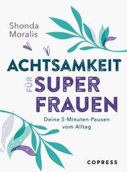 Achtsamkeit für Superfrauen. 5-Minuten-Pausen vom Alltag. (eBook, ePUB)