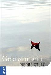 Gelassen sein (eBook, ePUB)