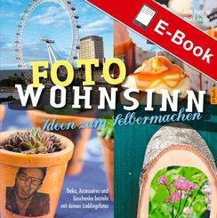 Foto Wohnsinn - Ideen zum Selbermachen (eBook, PDF)