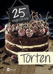 25 begeisternde Torten (eBook, ePUB)