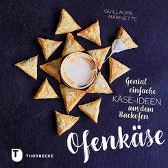 Ofenkäse - Genial einfache Käse-Ideen aus dem Backofen (eBook, PDF)