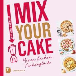 Mix Your Cake! (eBook, PDF)