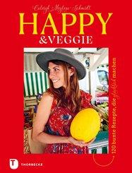 Happy & Veggie - 120 bunte Rezepte, die glücklich machen (eBook, PDF)
