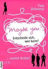 Maybe You? Entscheide sich, wer kann! ... und Action! (eBook, ePUB)