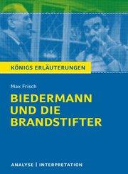 Biedermann und die Brandstifter von Max Frisch. Textanalyse und Interpretation mit ausführlicher Inhaltsangabe und Abituraufgaben mit Lösungen. (eBook, PDF)