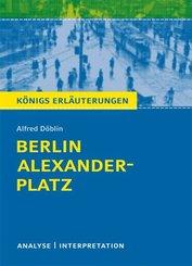 Berlin Alexanderplatz von Alfred Döblin. Textanalyse und Interpretation mit ausführlicher Inhaltsangabe und Abituraufgaben mit Lösungen. (eBook, PDF)
