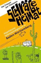 Schräge Heimat. Abgefahrene Sehenswürdigkeiten in Baden-Württemberg (eBook, PDF)