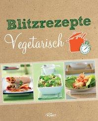 Blitzrezepte vegetarisch (eBook, ePUB)