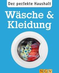 Der perfekte Haushalt: Wäsche & Kleidung (eBook, ePUB)