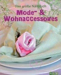 Das große Nähbuch - Mode - & Wohnaccessoires (eBook, ePUB)