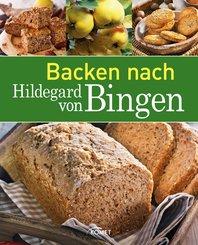 Backen nach Hildegard von Bingen (eBook, ePUB)