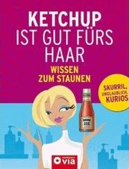 Ketchup ist gut fürs Haar - Wissen zum Staunen