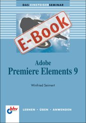 Adobe Premiere Elements 9 (eBook, PDF)