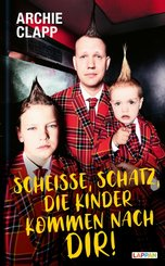 Scheiße, Schatz, die Kinder kommen nach dir!: Der Comedy-Erziehungsratgeber (eBook, ePUB)
