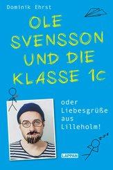 Ole Svensson und die Klasse 1C oder Liebesgrüße aus Lilleholm (eBook, ePUB)
