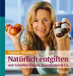 Natürlich entgiften mit Schüßler-Salzen, Basenfasten & Co. (eBook, PDF)