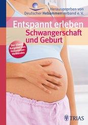 Entspannt erleben: Schwangerschaft und Geburt (eBook, PDF)