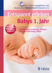 Entspannt erleben: Babys 1. Jahr (eBook, PDF)