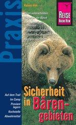 Reise Know-How Praxis: Sicherheit in Bärengebieten: Ratgeber mit vielen praxisnahen Tipps und Informationen (eBook, ePUB)