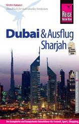 Reise Know-How Dubai und Ausflug Sharjah: Reiseführer für individuelles Entdecken (eBook, PDF)