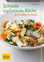 Schnelle vegetarische Küche - 26 kurze Wege zum Genuss (eBook, ePUB)