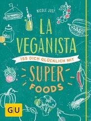 La Veganista. Iss Dich glücklich mit Superfoods (eBook, ePUB)