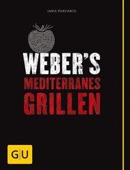 Weber's Mediterranes Grillen (eBook, ePUB)