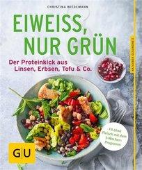 Eiweiß, nur grün (eBook, ePUB)
