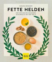 Fette Helden - von Avocado bis Walnussöl (eBook, ePUB)