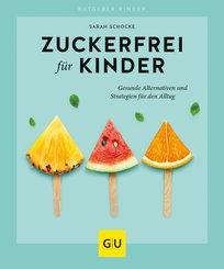 Zuckerfrei für Kinder (eBook, ePUB)