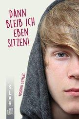 K.L.A.R. - Taschenbuch Dann bleib ich eben sitzen! (eBook, ePUB)