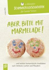5-Minuten-Schmunzelgeschichten: Aber bitte mit Marmelade! (eBook, ePUB)