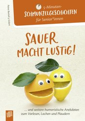 5- Minuten Schmunzelgeschichten für Senioren und Seniorinnen: Sauer macht lustig! (eBook, ePUB)