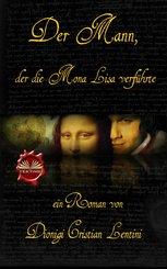 Der Mann, Der Die Mona Lisa Verführte (eBook, ePUB)