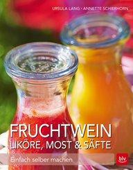 Fruchtwein, Liköre, Most & Säfte (eBook, ePUB)