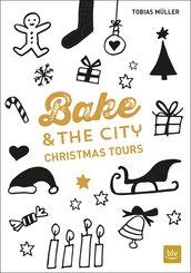 Bake & the City Christmas Tours (eBook, ePUB)