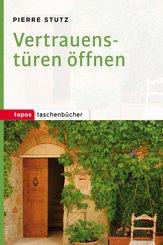 Vertrauenstüren öffnen (eBook, PDF)