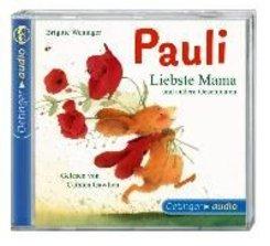 Pauli, Liebste Mama und andere Geschichten, 1 Audio-CD
