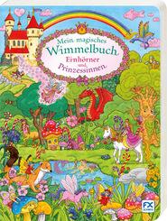 Mein magisches Wimmelbuch - Einhörner und Prinzessinnen