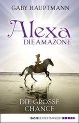 Alexa, die Amazone - Die große Chance (eBook, ePUB)