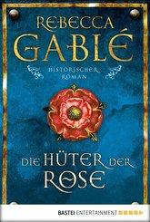 Die Hüter der Rose (eBook, ePUB)