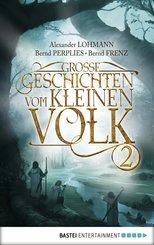 Große Geschichten vom kleinen Volk - Band 2 (eBook, ePUB)