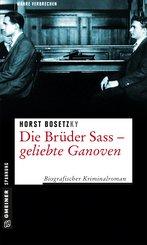 Die Brüder Sass - Geliebte Ganoven (eBook, PDF)