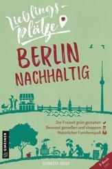 Lieblingsplätze Berlin nachhaltig (eBook, ePUB)