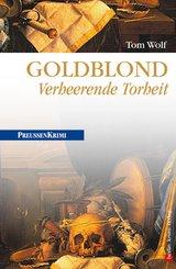 Goldblond - Verheerende Torheit (eBook, ePUB)