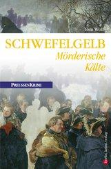 Schwefelgelb - Mörderische Kälte (eBook, ePUB)