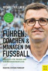Führen, Coachen & Managen im Fußball (eBook, PDF)