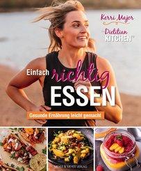 Einfach richtig essen - Gesunde Ernährung leicht gemacht (eBook, ePUB)