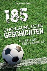185 Unglaubliche Geschichten aus der Welt des Fußballs (eBook, ePUB)